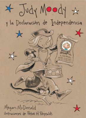 Judy Moody y la declaracion de Independencia/ Judy Moody Declares Independence By McDonald, Megan